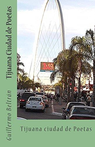 Tijuana Ciudad de Poetas por Guillermo Beltrán