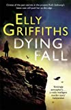 A Dying Fall: The Dr Ruth Galloway Mysteries 5