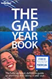 The Gap Year Book: The Definitive guide to Planning and Taking a Year Out (Lonely Planet Gap Year Guides)