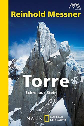 Torre: Schrei aus Stein (Edition Abenteuer: Reinhold Messner über große Tragödien in Fels und Eis) (Felsen Große)