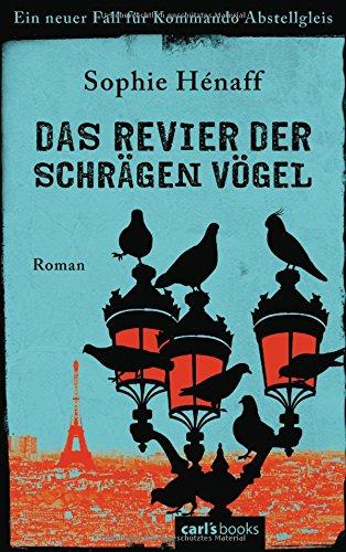 Das Revier der schrägen Vögel: Ein neuer Fall für Kommando Abstellgleis - Roman (Kommando Abstellgleis ermittelt, Band 2) -