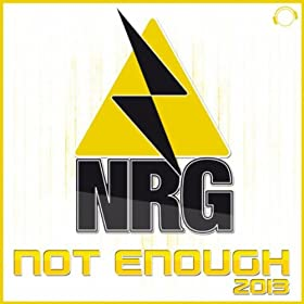 NRG-Not Enough 2013