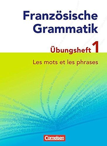Französische Grammatik für die Mittel- und Oberstufe - Aktuelle Ausgabe: Les mots et les phrases: Übungsheft 1 zum Grammatikbuch