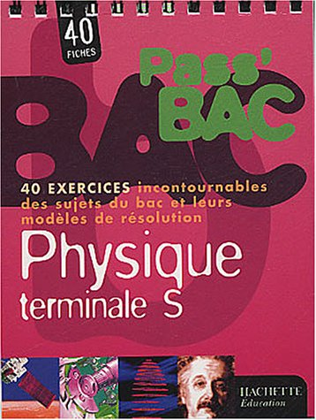 Pass'Bac : Physique, terminale S (Fiches, exercices)