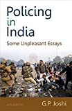 Policing in India: Some Unpleasant Essays
