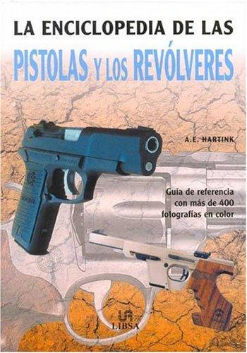 La Enciclopedia de Las Pistolas y Los Revolveres
