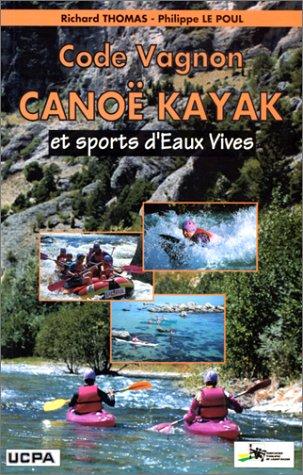 Code Vagnon Canoë-kayak et sports d'eaux vives par Richard Thomas