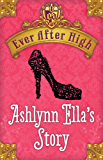 Ashlynn Ella's Story (Ever After High)