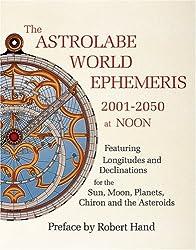 The Astrolabe World Ephemeris: 2001-2050 At Noon