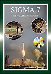 Sigma 7: The Six Orbits of Walter M Schirra -- The NASA Mission Reports (Apogee Books Space Series)