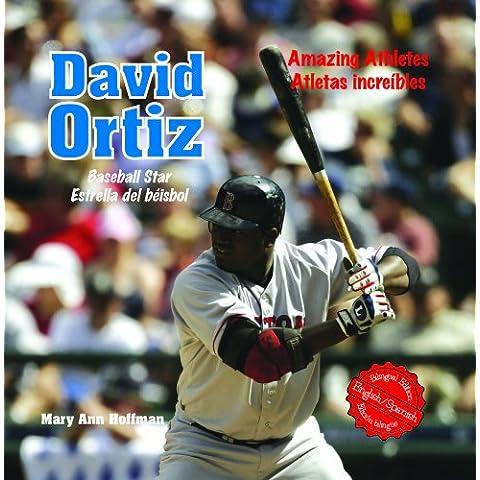 David Ortiz: Baseball Star/ Estrella del beisbol (Amazing Athletes / Atletas Increibles)