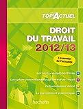 Lire le livre TOP'Actuel Droit travail 2012-2013 gratuit