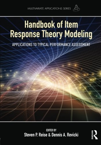 Handbook of Item Response Theory Modeling: Applications to Typical Performance Assessment (Multivariate Applications Series) (2014-12-14)