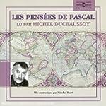 Les Pens�es de Pascal : Lu par Michel...