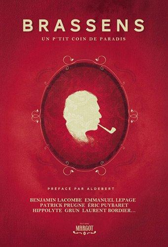 BRASSENS - Un p'tit coin de paradis par collectif, Benjamin Lacombe, Emmanuel Lepage, Patrick Prugne, Eric Puybaret