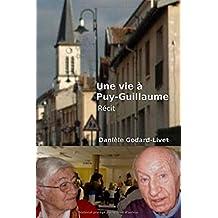 Une vie a Puy-Guillaume: Histoire de mes parents