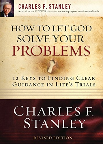 How to Let God Solve Your Problems: 12 Keys for Finding Clear Guidance in Life's Trials -