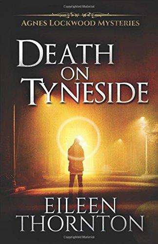 Death on Tyneside (Agnes Lockwood Mysteries)