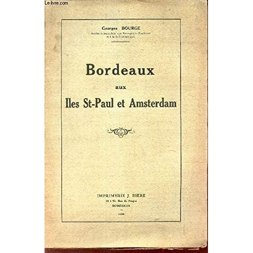 Bordeaux aux Iles St-Paul et Amsterdam - Georges Bourge - Imprimerie J. Bière