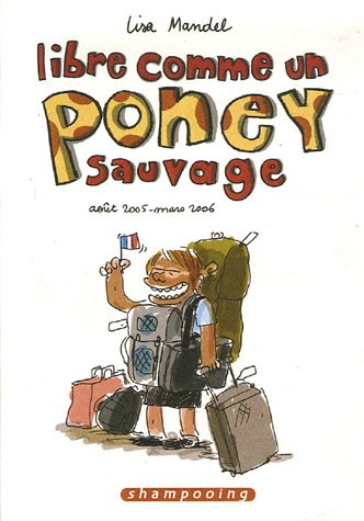 Libre comme un poney sauvage, Tome 1 : Août 2005-Mars 2006