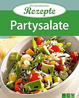 Partysalate: Die beliebtesten Rezepte von [Naumann & Göbel Verlag]