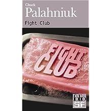 Fight club (Version fran?aise) by CHUCK PALAHNIUK (April 01,2002)