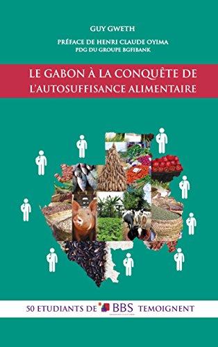 Le Gabon à la conquête  de l'autosuffisance alimentaire: 50 étudiants de BBS témoignent (KNOWDYS) par Guy Gweth