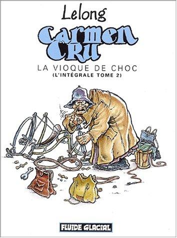 Carmen Cru, L'intégrale, Tome 2 : La vioque de choc