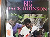 Daddy When Is Mama Comin by Big Jack Johnson (1992-04-23) -