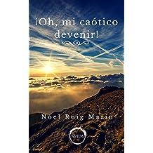 ¡Oh, mi caótico devenir! (Spanish Edition)