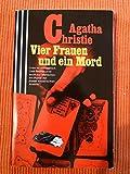 Agatha Christie: Vier Frauen und ein Mord