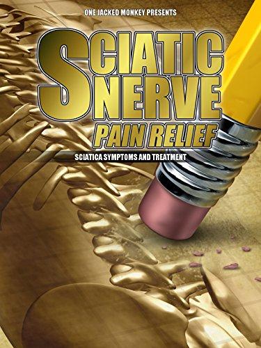 Sciatic Nerve Pain Relief: Sciatica Symptoms and Treatment [OV] -