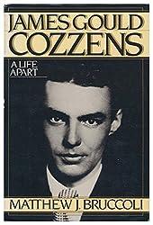 James Gould Cozzens: A Life Apart by Matthew Joseph Bruccoli (1983-05-01)