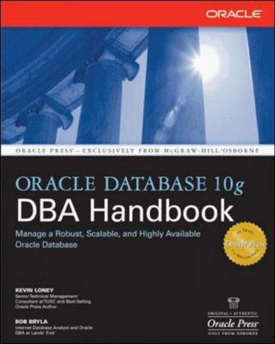 Oracle Database 10g DBA Handbook (Oracle Press) by Kevin Loney (1-May-2005) Paperback