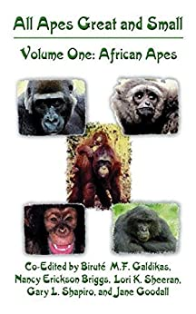 All Apes Great and Small: Volume 1: African Apes (Developments in Primatology: Progress and Prospects)