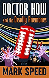 Doctor How and the Deadly Anemones: (Doctor How book two)