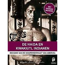 De Haida en Kwakiutl Indianen: Designs van de noordwestkust van Amerika