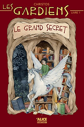 Les gardiens (1) : Le grand secret