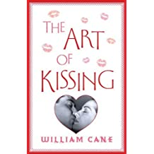 The Art of Kissing by William Cane (2010-01-05)