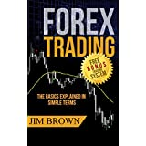 Forex Trading: The Basics Explained in Simple Terms (Bonus System incl. videos) (Forex, Forex for Beginners, Make Money Online, Currency Trading, Foreign ... Strategies, Day Trading) (English Edition)