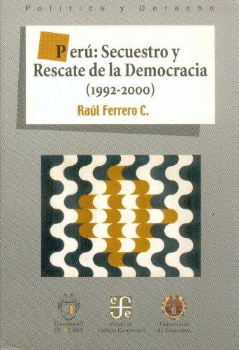 Peru: Secuestro Y Rescate De La Democracia