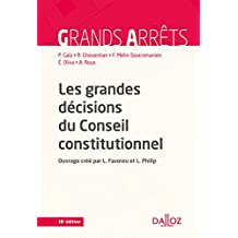 Les grandes décisions du Conseil constitutionnel (Grands arrêts)