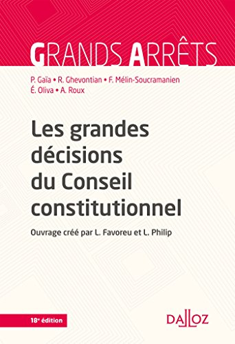Les grandes décisions du Conseil constitutionnel - 18e éd. par Louis Favoreu