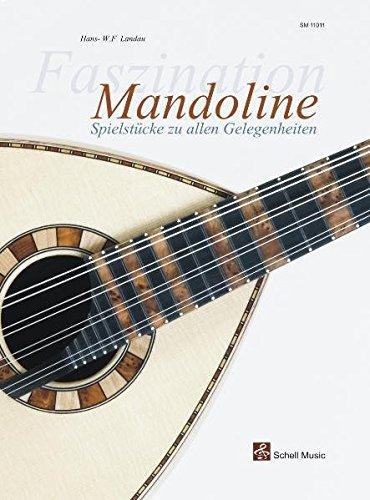 Faszination Mandoline: Spielstuecke zu allen Gelegenheiten (Mandoline Noten, Mandolinennoten)