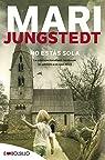 No estás sola: Nunca superamos del todo el miedo infantil a que nos dejen solos... par Jungstedt