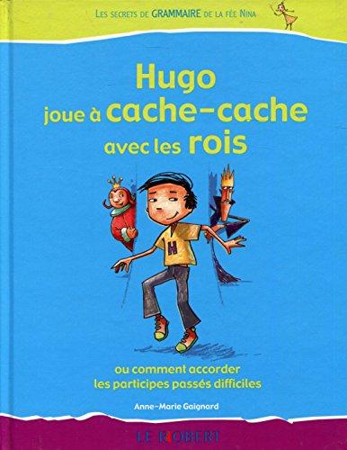 Hugo t2 joue cach cache av roi - 02 (Hugo: Les Secrets de Grammaire de la Fee Nina)