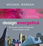 Design Energetics: The Ancient Pulse of Feng Shui in the Modern World