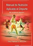 Manual De Nutricion Aplicada Al Deporte/Manual of Nutrition Applied to the Sport