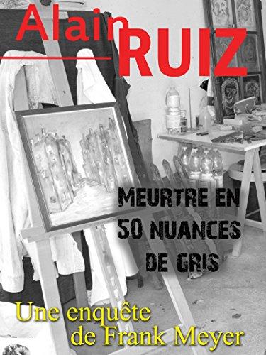 Meurtre en 50 nuances de gris par Alain Ruiz