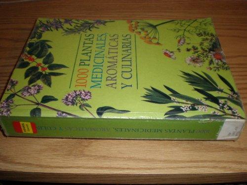 1000 Plantas Medicinales Aromaticas Y Culinarias